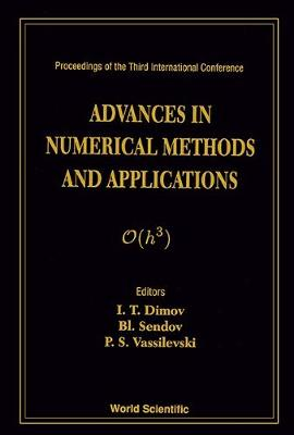 Advances in Numerical Methods and Applications: Proceedings of the 3rd International Conference (Hardback)
