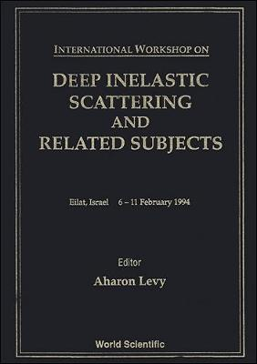 Deep Inelastic Scattering and Related Subjects: Proceedings of the International Workshop (Hardback)