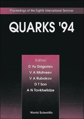 Quarks '94: Proceedings of the Eighth International Seminar (Hardback)