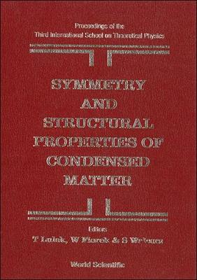 Symmetry and Structural Properties of Condensed Matter: 3rd: Proceedings of the International School of Theoretical Physics (Hardback)
