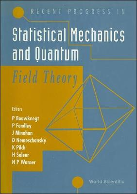 Recent Progress in Statistical Mechanics and Quantum Field Theory (Hardback)