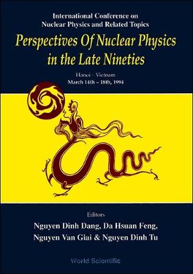Perspectives on Nuclear Physics in the Late Nineties: Proceedings of the International Conference on Nuclear Physics and Related Topics (Hardback)