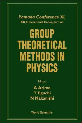 Group Theoretical Methods in Physics: 20th: International Colloquium Proceedings (Hardback)