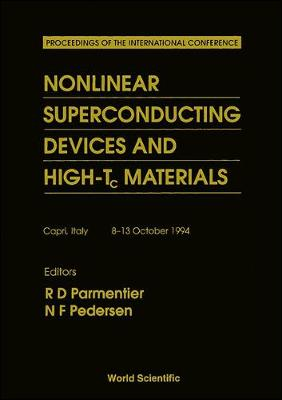 Nonlinear Superconducting Devices and High Tc Materials: Proceedings of the International Conference (Hardback)