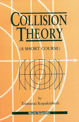 Collision Theory: A Short Course (Hardback)