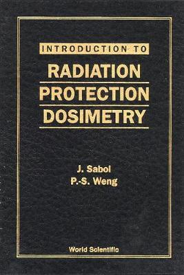 Introduction To Radiation Protection Dosimetry (Hardback)