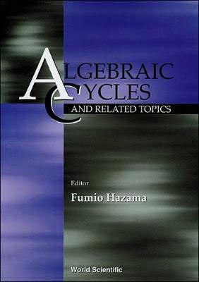 Algebraic Cycles And Related Topics (Hardback)