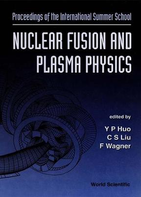 Nuclear Fusion And Plasma Physics - Proceedings Of The International Summer School (Hardback)