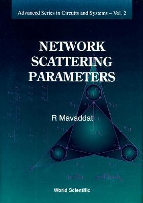 Network Scattering Parameters - Advanced Series In Circuits And Systems 2 (Hardback)