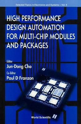 High Performance Design Automation For Multi-chip Modules And Packages - Selected Topics in Electronics and Systems 5 (Hardback)