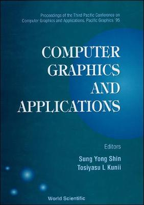 Computer Graphics And Applications - Proceedings Of The Third Pacific  Conference On Computer Graphics And Applications, Pacific Graphics'95  (Hardback)