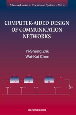 Computer-aided Design Of Communication Networks - Advanced Series In Circuits And Systems 4 (Hardback)
