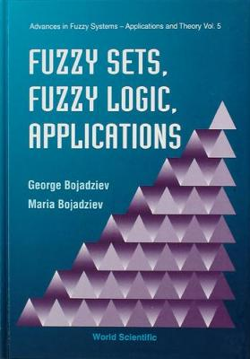 Fuzzy Sets, Fuzzy Logic, Applications - Advances In Fuzzy Systems-applications And Theory 5 (Hardback)