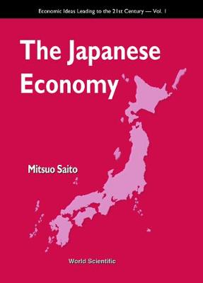 Japanese Economy, The - Economic Ideas Leading To The 21st Century 1 (Hardback)