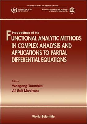 Functional Analytic Methods In Complex Analysis And Applications To Partial  Differential Equations (Hardback)