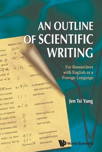 Outline Of Scientific Writing, An: For Researchers With English As A Foreign Language (Paperback)