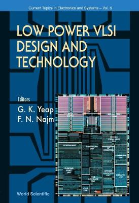 Low Power Vlsi Design And Technology - Selected Topics in Electronics and Systems 6 (Hardback)
