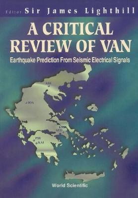 Critical Review Of Van, A: Earthquake Prediction From Seismic Electrical Signals (Hardback)