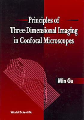 Principles Of Three-dimensional Imaging In Confocal Microscopes (Hardback)