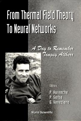 From Thermal Field Theory To Neural Networks: A Day To Remember Tanguy Altherr - Cern4 November 1994 (Hardback)