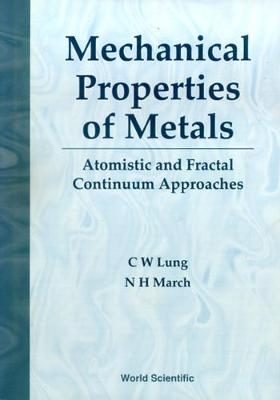 Mechanical Properties Of Metals: Atomistic And Fractal Continuum Approaches (Hardback)