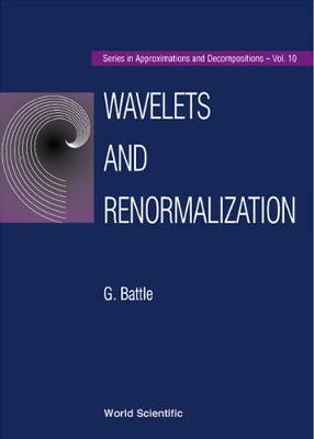 Wavelets And Renormalization - Series In Approximations And Decompositions 10 (Hardback)
