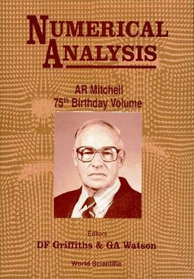 Numerical Analysis: A R Mitchell 75th Birthday Volume (Hardback)