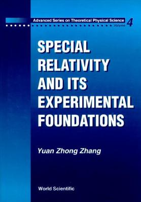 Special Relativity And Its Experimental Foundation - Advanced Series On Theoretical Physical Science 4 (Hardback)