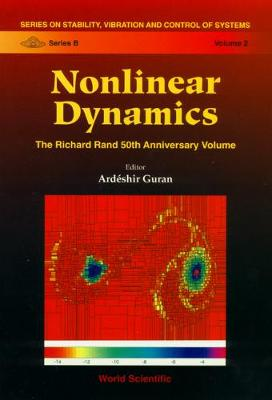 Nonlinear Dynamics: The Richard Rand 50th Anniversary Volume - Series On Stability, Vibration And Control Of Systems, Series B 2 (Hardback)