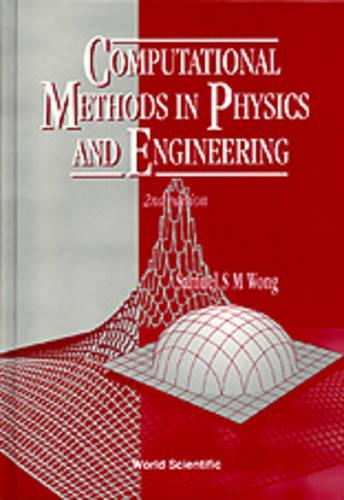 Computational Methods In Physics And Engineering (2nd Edition) (Hardback)