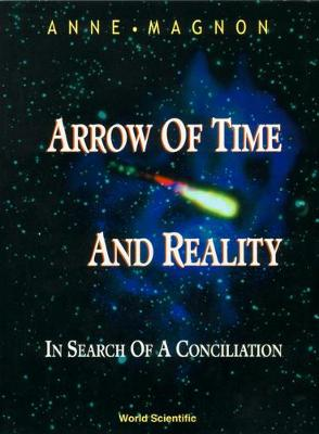 Arrow Of Time And Reality: In Search Of A Conciliation (Hardback)