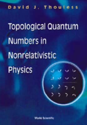Topological Quantum Numbers In Nonrelativistic Physics (Paperback)