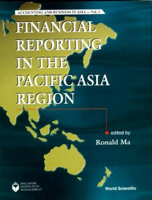 Financial Reporting In The Pacific Asia Region - Accounting And Business In Asia 1 (Hardback)