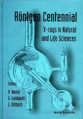 Rontgen Centennial - X-rays In Natural And Life Sciences (Hardback)