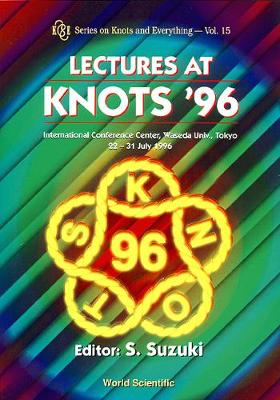Lectures At Knots '96 - Series on Knots & Everything 15 (Hardback)