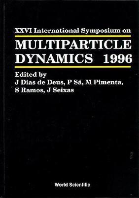 Multiparticle Dynamics: Proceedings of the Xxvi International Symposium (Hardback)