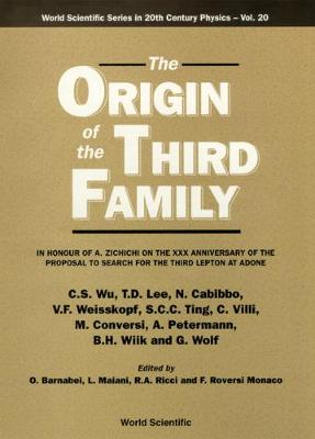 Origin Of The Third Family, The - World Scientific Series In 20th Century Physics 20 (Hardback)