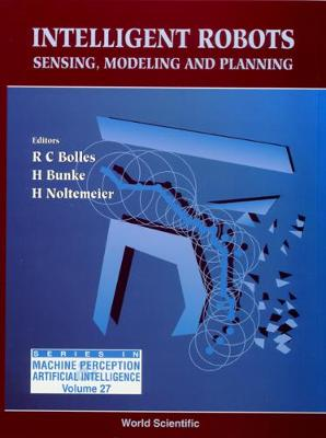 Intelligent Robots - Sensing, Modeling And Planning - Series In Machine Perception And Artificial Intelligence 27 (Hardback)