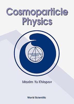 Cosmoparticle Physics (Hardback)