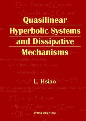 Quasilinear Hyperbolic Systems And Dissipative Mechanisms (Hardback)