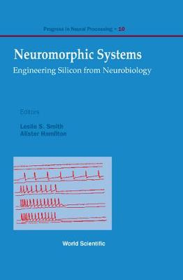 Neuromorphic Systems: Engineering Silicon From Neurobiology - Progress In Neural Processing 10 (Hardback)