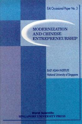 Modernization And Chinese Entrepreneurship - East Asian Institute Contemporary China Series 3 (Paperback)