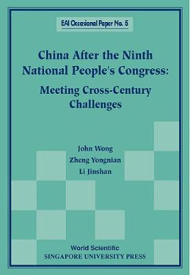 China After The Ninth National People's Congress: Meeting Cross-century Challenges - East Asian Institute Contemporary China Series 5 (Paperback)