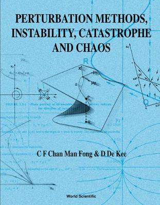 Perturbation Methods, Instability, Catastrophe And Chaos (Hardback)