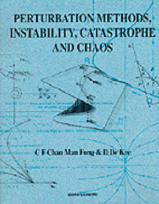 Perturbation Methods, Instability, Catastrophe And Chaos (Paperback)