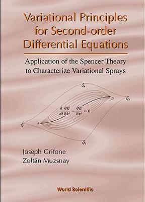 Variational Principles For Second-order Differential Equations, Application Of The Spencer Theory Of (Hardback)
