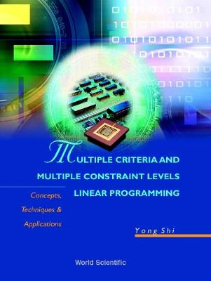 Multiple Criteria And Multiple Constraint Levels Linear Programming: Concepts, Techniques And Applications (Hardback)