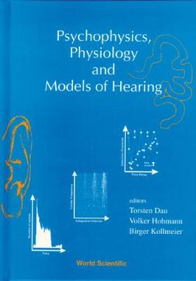 Psychophysics, Physiology And Models Of Hearing (Hardback)