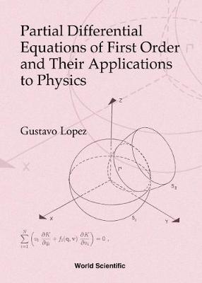 Partial Differential Equations Of First Order And Their Applications To Physics (Hardback)