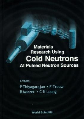 Materials Research Using Cold Neutrons At Pulsed Neutron Sources (Hardback)